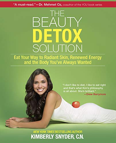{Kimberly Snyder} Paperback The Beauty Detox Solution: Eat Your Way to Radiant Skin, Renewed Energy and The Body You've Always Wanted