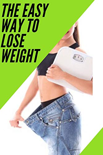 The Easy Way to Lose Weight: 29 pages of golding information