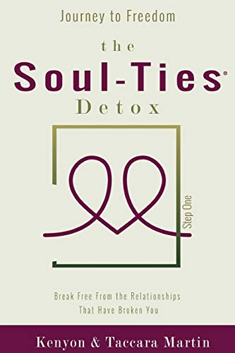 Journey to Freedom, The Soul-Ties Detox: Break Free From the Relationships that Have Broken You (The Soul-Ties Personal Growth Collection)