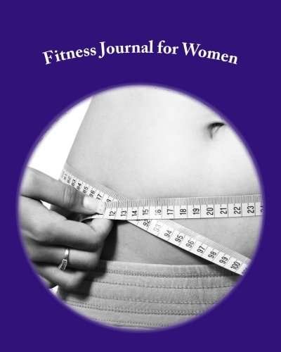 Fitness Journal for Women: A One-Year Workout Log