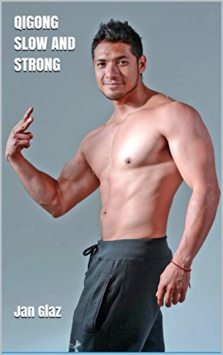 Qigong Slow and Strong (Simple Technique - A high-profile Total Body Workout Book 1)