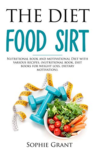 The SirtFood Diet: The importance of a keto diet and the best foods to eat ... Rapid weight loss, burns fat and activates the metabolism ...