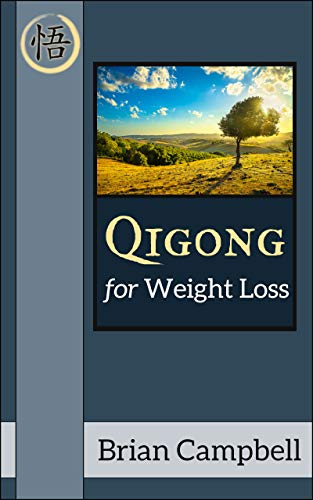 Qigong for Weight Loss: Practices for Body Control & Energetic Living