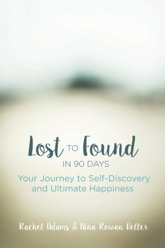 Lost to Found in 90 Days: Your Journey to Self-Discovery and Ultimate Happiness