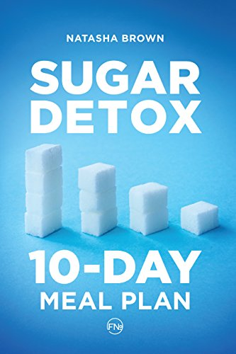 Sugar Detox. 10-Day Meal Plan: Overcome your sugar craving with these great 'bad' sugar free recipes! (Weight Loss Book 1)