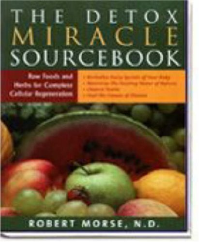 The Detox Sourcebook: The Ultimate Healing System by Morse, Robert S. (2004) Paperback