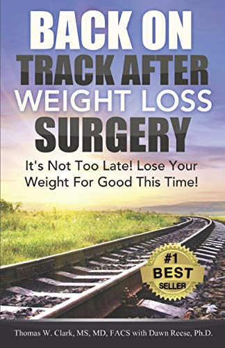 Back On Track After Weight Loss Surgery: It's Not Too Late! Lose Your Weight For Good This Time!