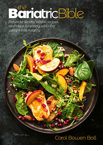 The Bariatric Bible: Return to Slender' advice, recipes and ideas for eating well after weight-loss surgery