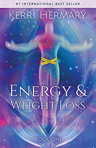 Energy & Weight Loss (The Energy & Weight Loss Series)