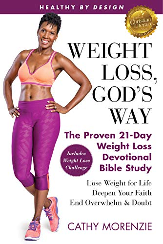 Healthy by Design: Weight Loss, God's Way: The Proven 21-Day Weight Loss Devotional Bible Study - Lose Weight for Life, Deepen Your Faith, End Overwhelm ... [Christian Weight Loss Books for Women'