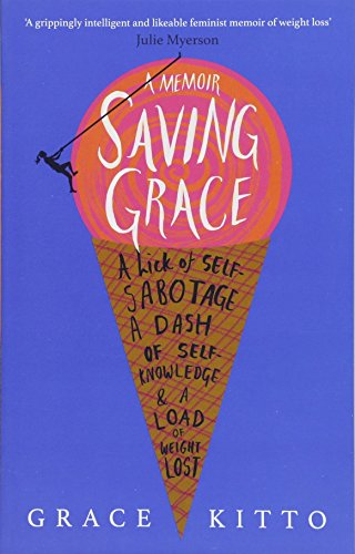 Saving Grace: A Memoir of Weight Loss
