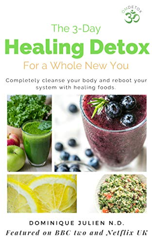 3-Day Healing Detox: For a whole new you