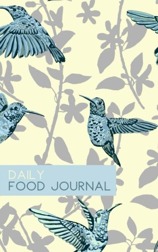 Daily Food Journal: Calorie Counting Log Book (Small Size) (Hummingbirds)