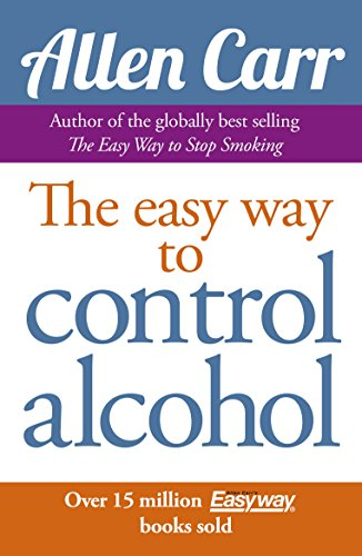 Allen Carr's Easy Way to Control Alcohol (Allen Carr's Easyway Book 9)