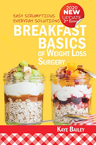 Breakfast Basics of Weight Loss Surgery: Easy Scrumptious Everyday Solutions (New 2nd Edition for 2020) (LivingAfterWLS Guides Book 4)
