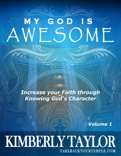 My God is Awesome: Increase your Faith through Knowing God's Character