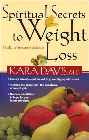 Spiritual Secrets to Weight Loss: Finally,  a Permanent Solution