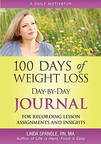 100 Days of Weight Loss Day-By-Day Journal: For Recording Lesson Assignments and Insights
