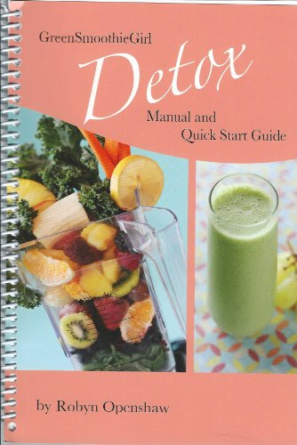 GreenSmoothieGirl Detox Manual and Quick Start Guide