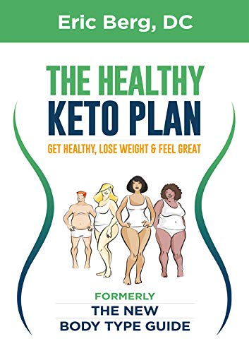 The Healthy Keto Plan: Get Healthy, Lose Weight & Feel Great