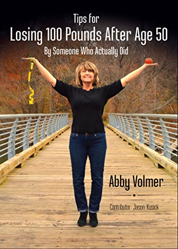 Tips For Losing 100 Pounds After Age 50 by Someone Who Actually Did