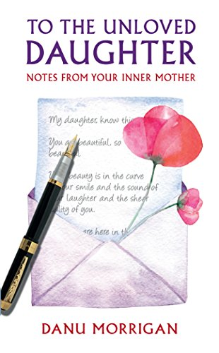 To the Unloved Daughter: For all the unloved daughters