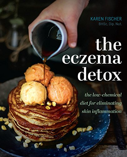 The Eczema Detox: the low-chemical diet for eliminating skin inflammation