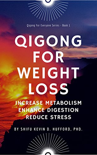 Qigong for Weight Loss (Qigong for Everyone Book 1)