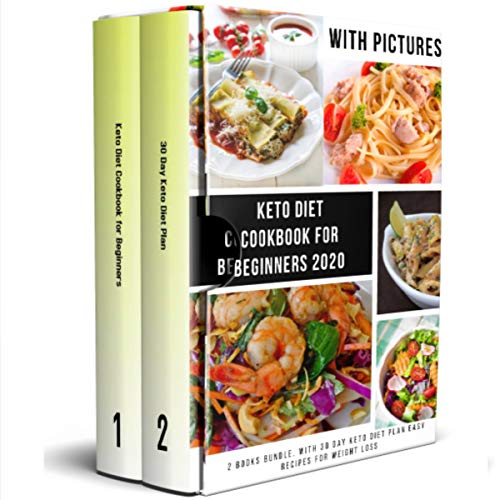 Keto Diet Cookbook for Beginners 2020: 2 Books Bundle, With 30 Day Keto Diet Plan Easy Recipes for Weight Loss