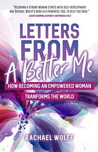 Letters from a Better Me: How Becoming an Empowered Woman Transforms the World (Be a Better Woman, for Fans of Between the World and Me)