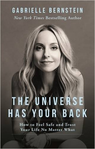The Universe Has Your Back: How to Feel Safe and Trust Your Life No Matter What (Paperback) by Gabrielle Bernstein (Author) 【2016】(The Universe Has Your Back) [1855]
