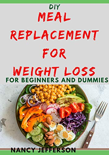 DIY Meal Replacement For Weight Loss: For Beginners and Dummies