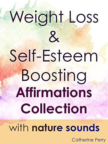 Weight Loss & Self-Esteem Boosting Affirmation Collection with Nature Sounds