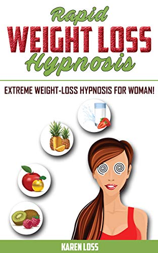 RAPID WEIGHT LOSS HYPNOSIS: Extreme Weight-Loss Hypnosis for Women! How to Fat Burning & Calorie Blast, Lose Weight with Meditation & Affirmations, Mini Habits, Self-Hypnosis. Stop Emotional Eating!