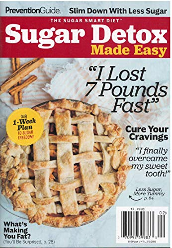 Prevention Guide Sugar Detox Made Easy Magazine 2018 (I Lost 7 Pounds Fast )