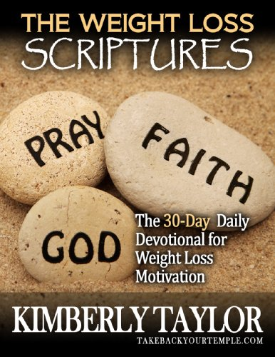 The Weight Loss Scriptures: The 30-Day Daily Devotional for Weight Loss Motivation