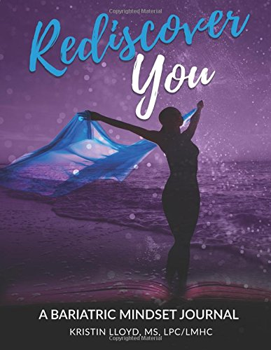 Rediscover YOU: A Bariatric Mindset Journal