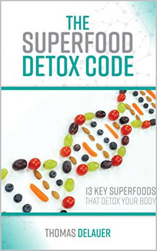 The Superfood Detox Code: 13 Key Superfoods That Detox Your Body