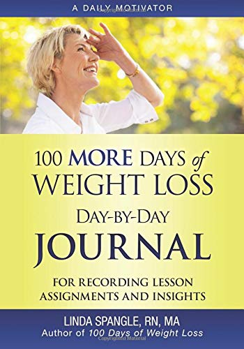 100 MORE Days of Weight Loss Day-by-Day Journal: For Recording Lesson Assignments and Insights
