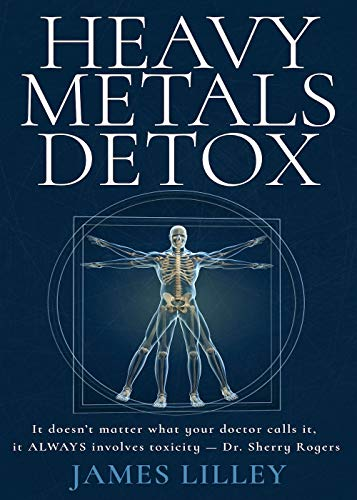 HEAVY METALS DETOX: How to Detoxify Aluminum, Mercury, Lead, Arsenic, & Cadmium - Detoxification Helps Protect Against Accelerated Aging, Sickness, Brain Fog, & Fatigue