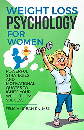 Weight Loss Psychology for Women: Powerful Strategies and Motivational Quotes to Ignite Your Weight Loss Success!