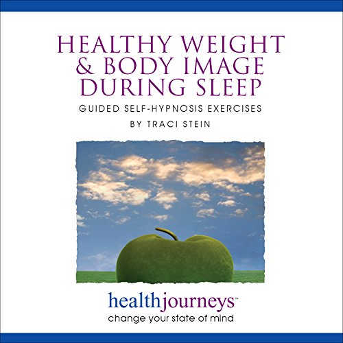 Meditations for Healthy Weight and Body Image during Sleep- Receiving Healthy Messages about Body Image during the Receptive State of  Sleep