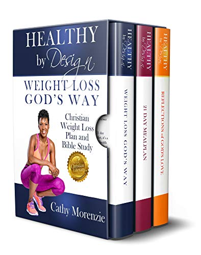 The Healthy by Design series box set: Weight Loss, God's Way - Christian Weight Loss Plan and Bible Study | Meal Plan | Reflections of God's Love - Devotional: [Christian weight loss books for women]