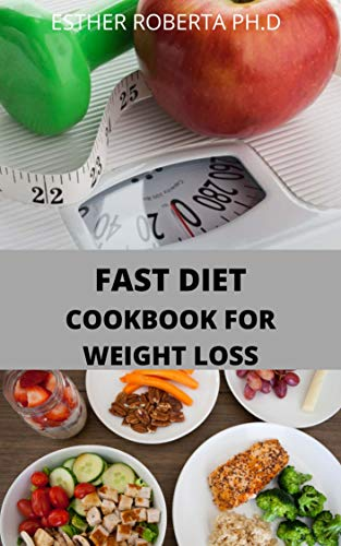 The Fast Diet Cookbook for Weight Loss: comprehensive guide  of fast diet plus 50 recipes  and meal plan for weight loss