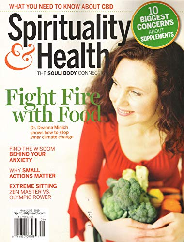 Spirituality & Health Magazine May/June 2019 | Dr Deanna Minich - Fight Fire with Food