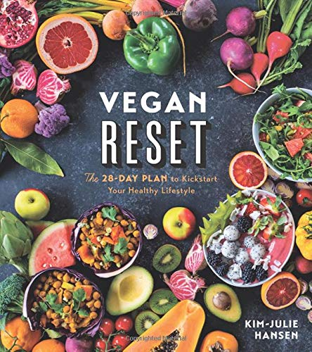 Vegan Reset: The 28-Day Plan to Kickstart Your Healthy Lifestyle