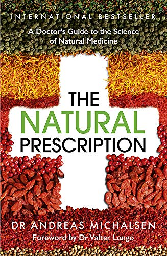 The Natural Prescription: A Doctor's Guide to the Science of Alternative Medicine