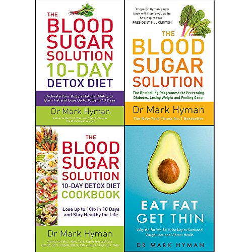 mark hyman collection 4 books set (eat fat get thin, the blood sugar solution, the blood sugar solution 10-day detox diet, the blood sugar solution 10-day detox diet cookbook)